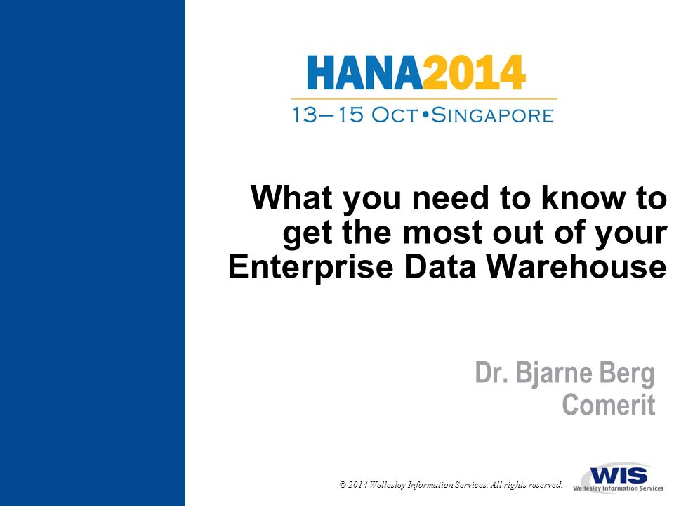 What you need to know to get the most out of your Enterprise Data Warehouse