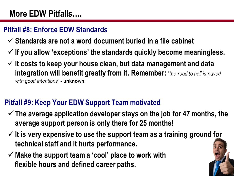 More EDW Pitfalls…. Pitfall #8: Enforce EDW Standards