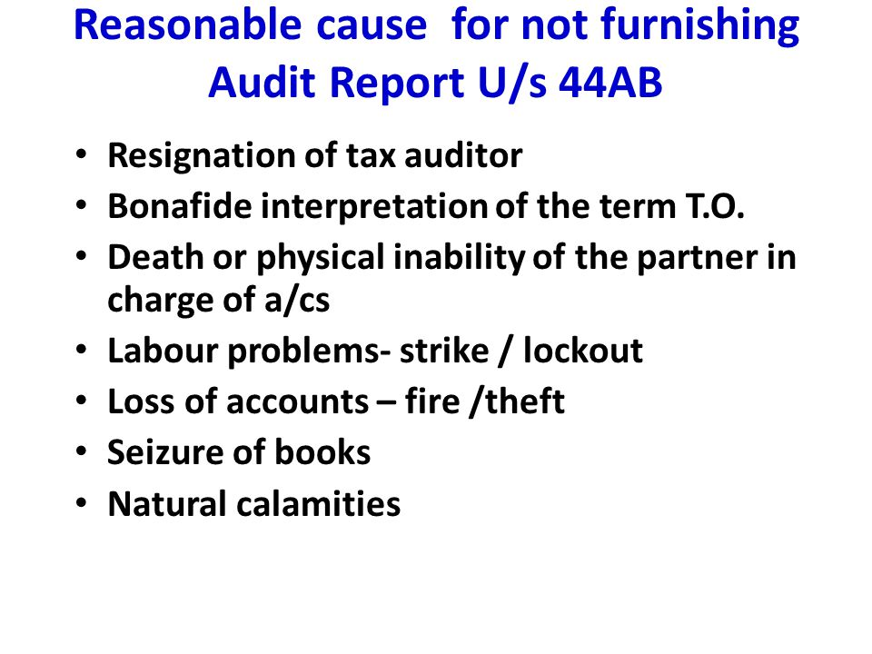 Reasonable cause for not furnishing Audit Report U/s 44AB