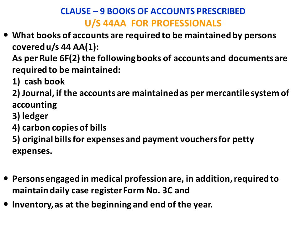 CLAUSE – 9 BOOKS OF ACCOUNTS PRESCRIBED U/S 44AA FOR PROFESSIONALS