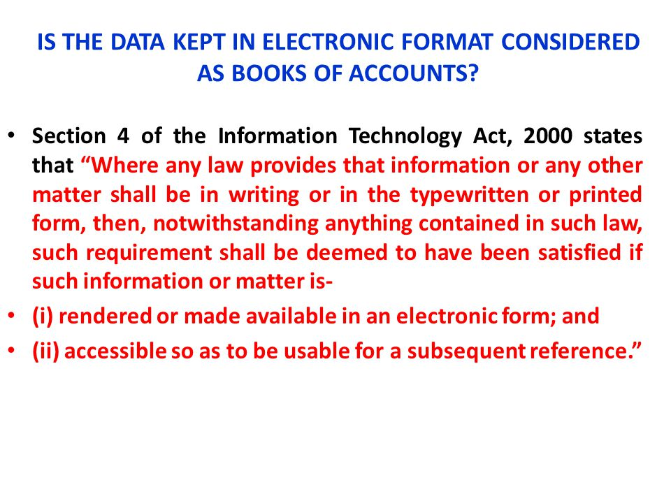 IS THE DATA KEPT IN ELECTRONIC FORMAT CONSIDERED AS BOOKS OF ACCOUNTS