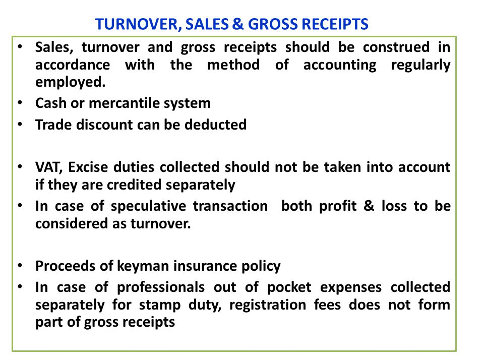 TURNOVER, SALES & GROSS RECEIPTS