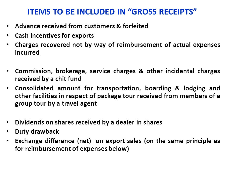 ITEMS TO BE INCLUDED IN GROSS RECEIPTS