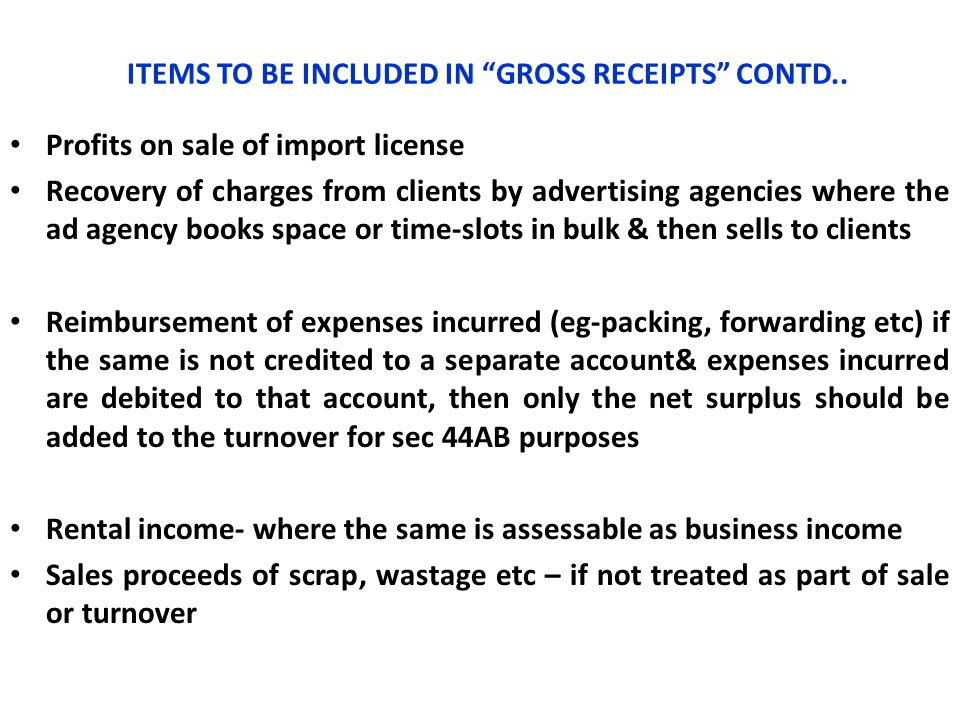 ITEMS TO BE INCLUDED IN GROSS RECEIPTS CONTD..