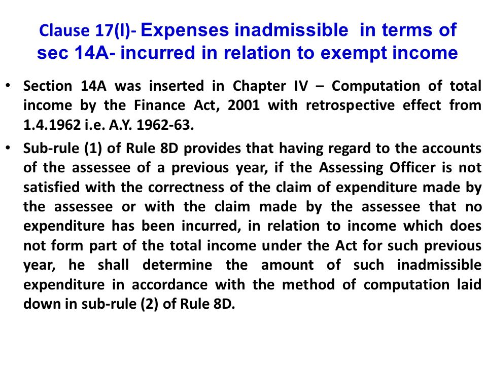 Clause 17(l)- Expenses inadmissible in terms of sec 14A- incurred in relation to exempt income