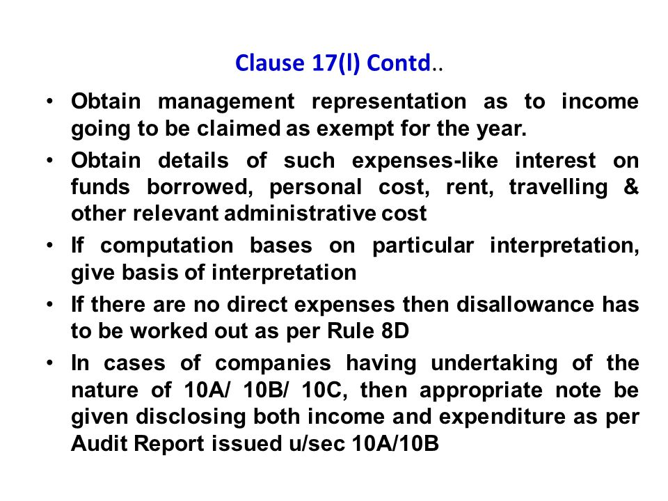 Clause 17(l) Contd.. Obtain management representation as to income going to be claimed as exempt for the year.