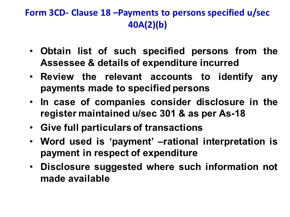 Form 3CD- Clause 18 –Payments to persons specified u/sec 40A(2)(b)