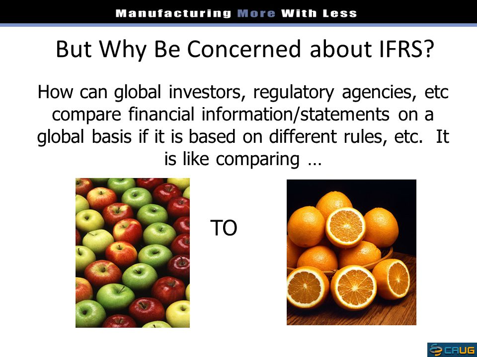 But Why Be Concerned about IFRS