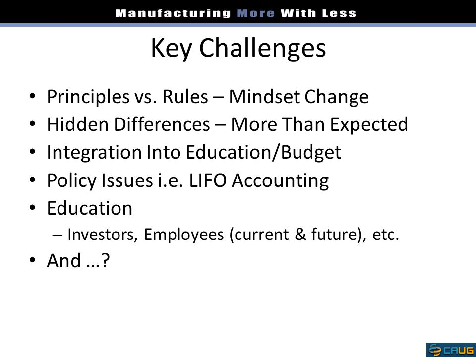 Key Challenges Principles vs. Rules – Mindset Change