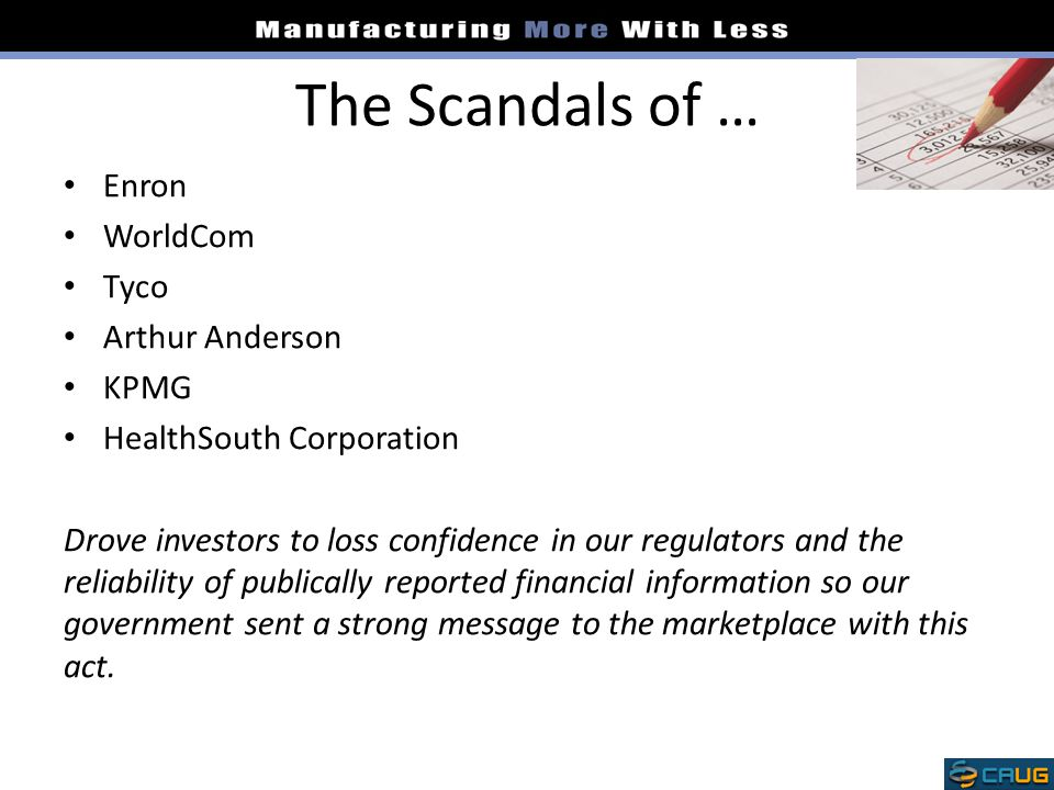 The Scandals of … Enron WorldCom Tyco Arthur Anderson KPMG