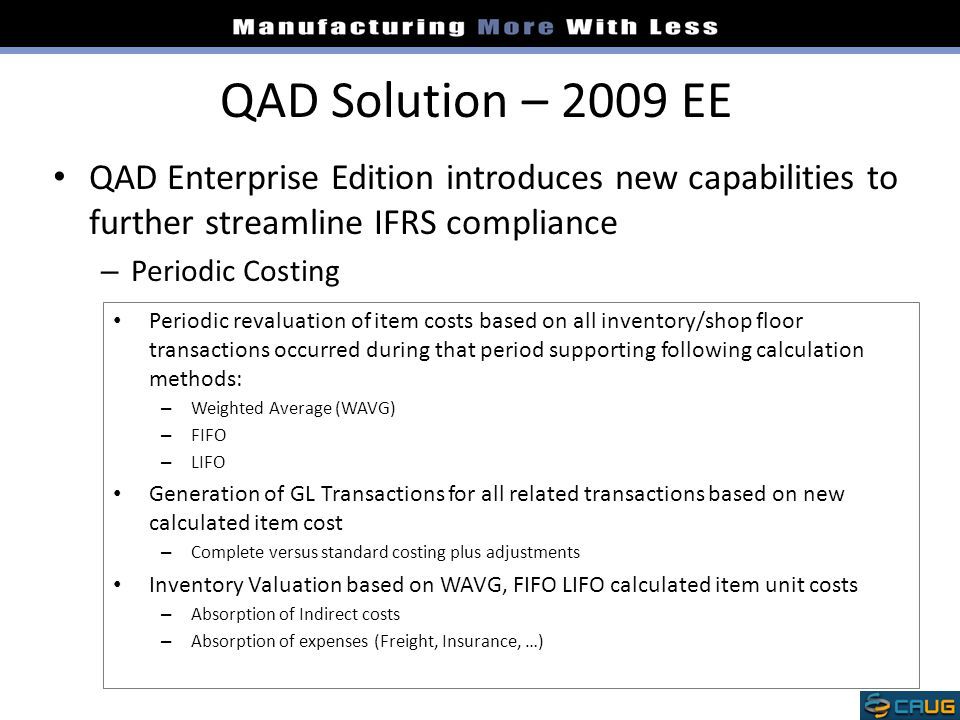 QAD Solution – 2009 EE QAD Enterprise Edition introduces new capabilities to further streamline IFRS compliance.