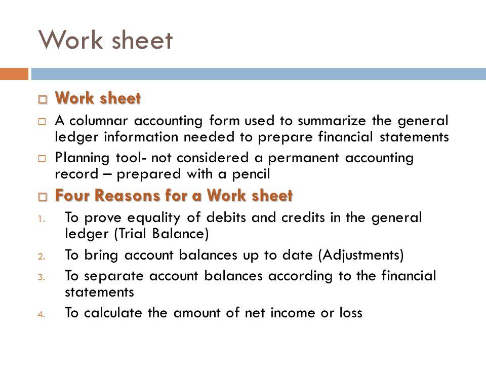 Work sheet Work sheet Four Reasons for a Work sheet