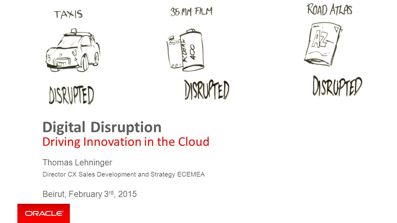 Digital Disruption Driving Innovation in the Cloud Thomas Lehninger