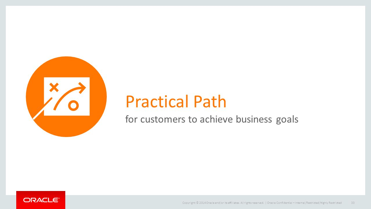 Practical Path for customers to achieve business goals