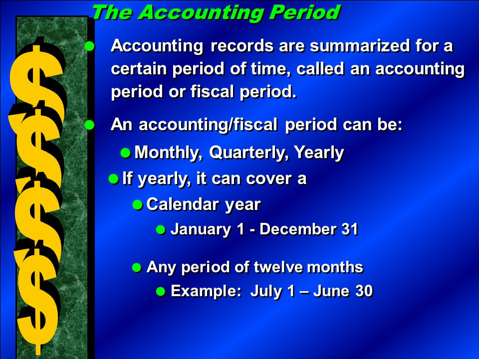 $ $ $ $ The Accounting Period