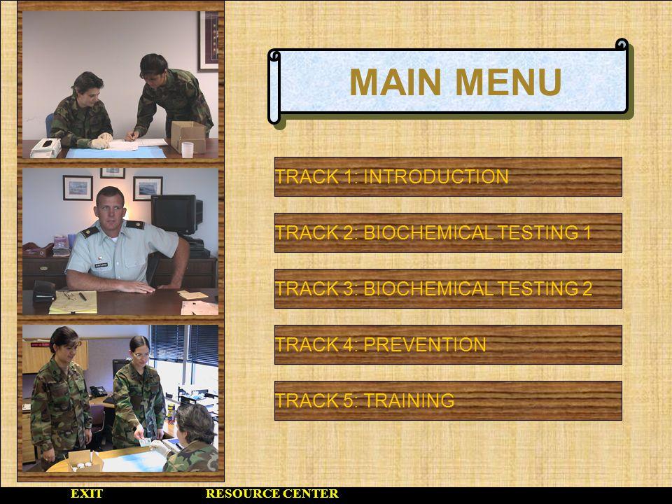 MAIN MENU TRACK 1: INTRODUCTION TRACK 2: BIOCHEMICAL TESTING 1