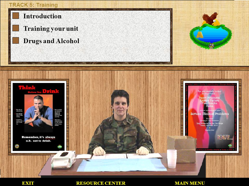 Introduction Training your unit Drugs and Alcohol TRACK 5: Training