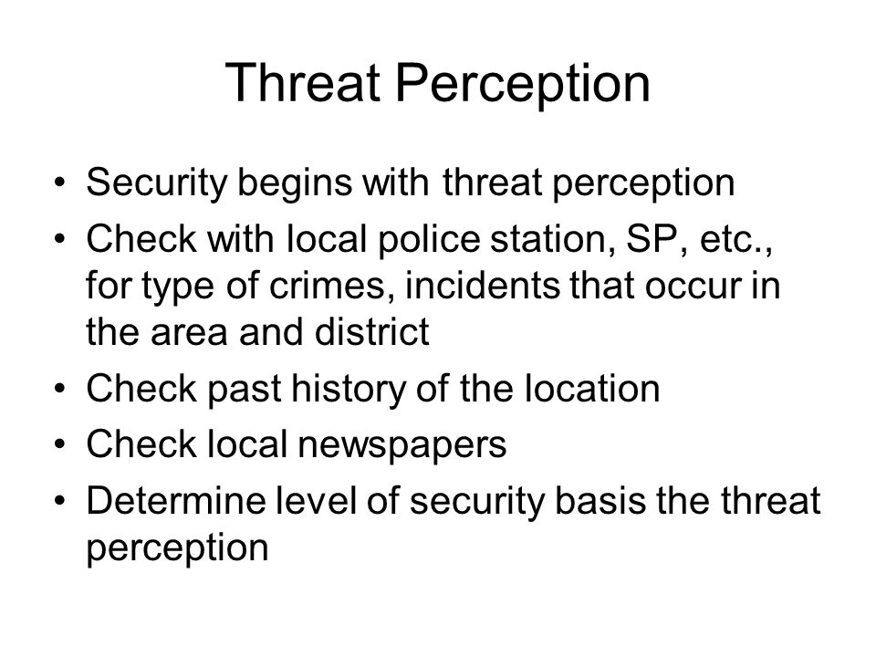 Threat Perception Security begins with threat perception