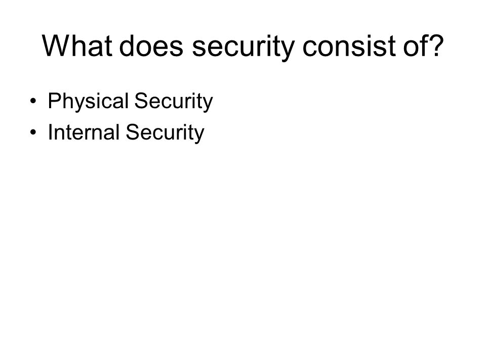 What does security consist of
