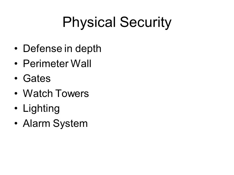 Physical Security Defense in depth Perimeter Wall Gates Watch Towers