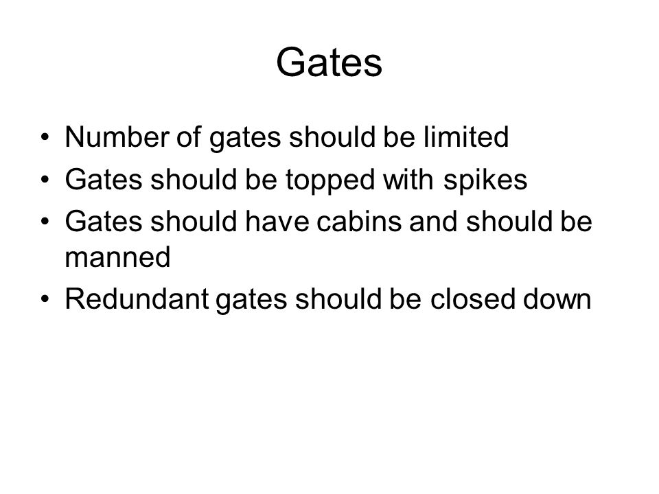 Gates Number of gates should be limited