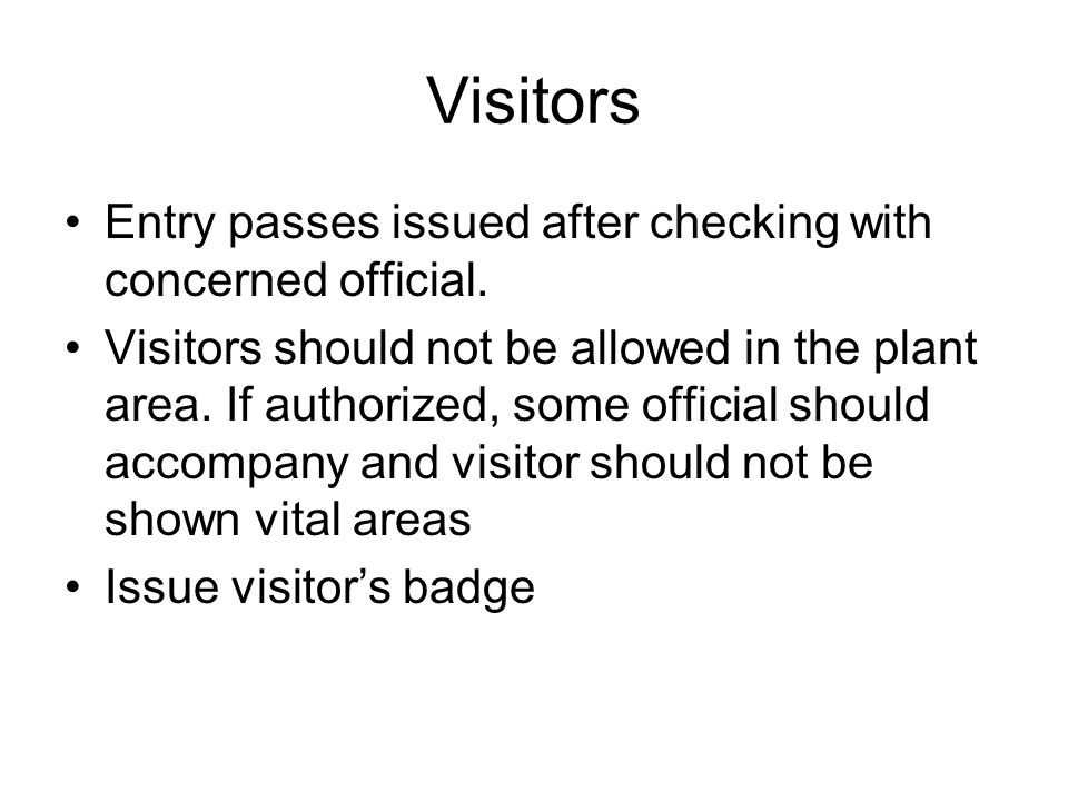 Visitors Entry passes issued after checking with concerned official.