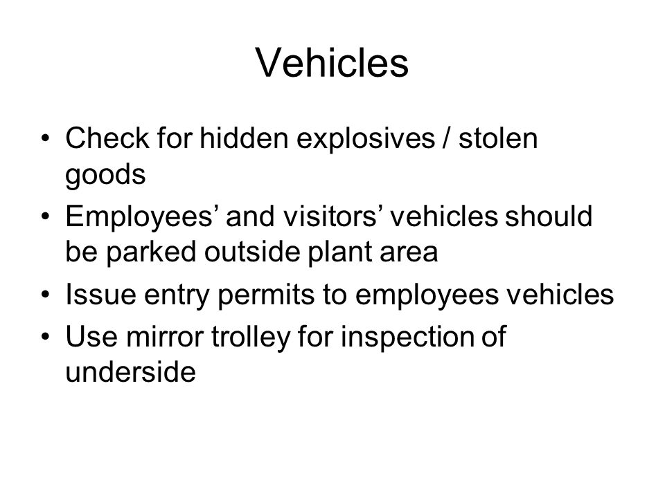 Vehicles Check for hidden explosives / stolen goods