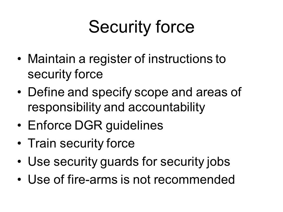 Security force Maintain a register of instructions to security force