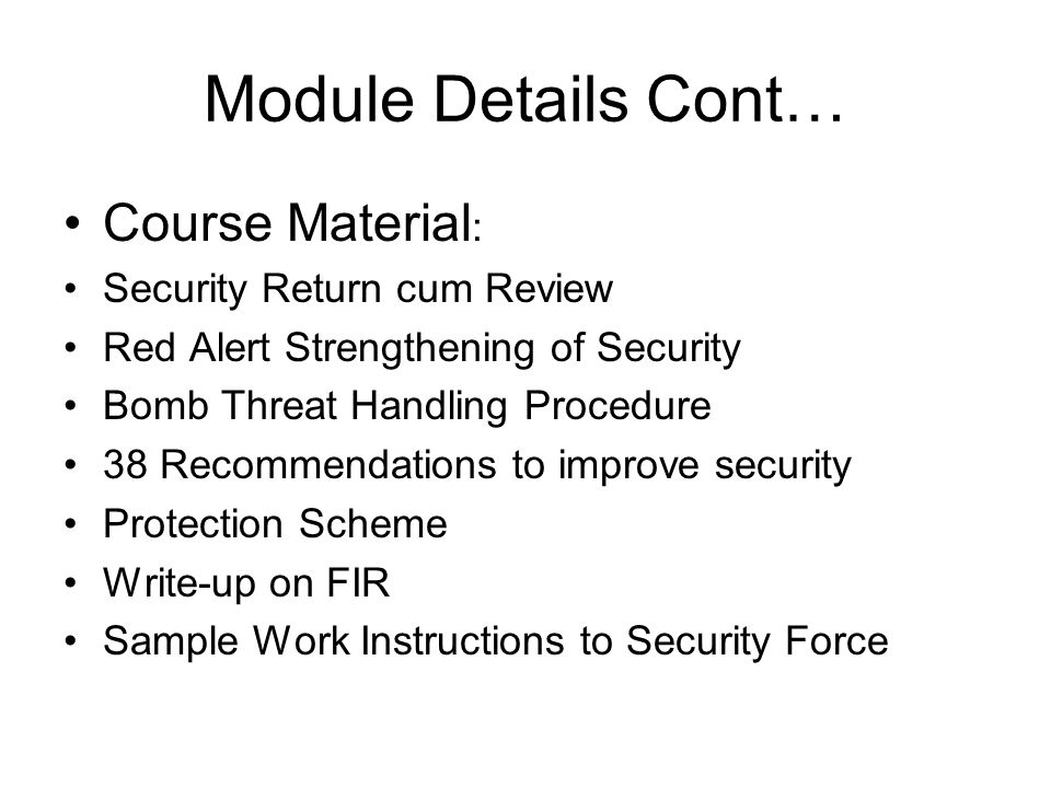 Module Details Cont… Course Material: Security Return cum Review
