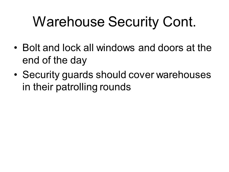 Warehouse Security Cont.