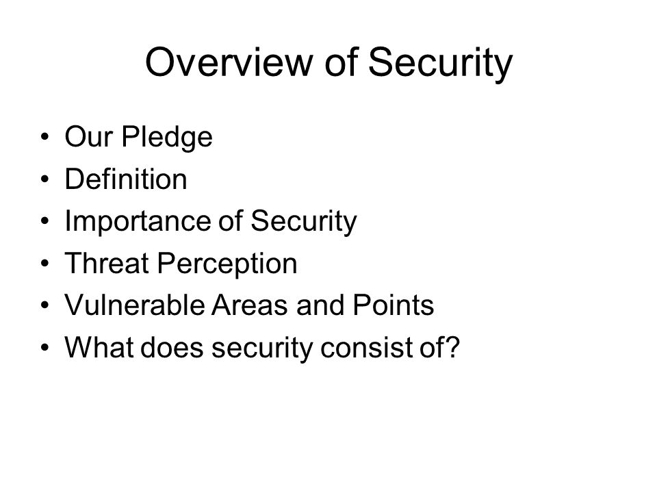 Overview of Security Our Pledge Definition Importance of Security
