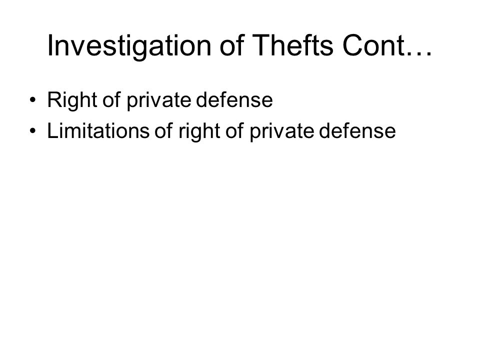 Investigation of Thefts Cont…