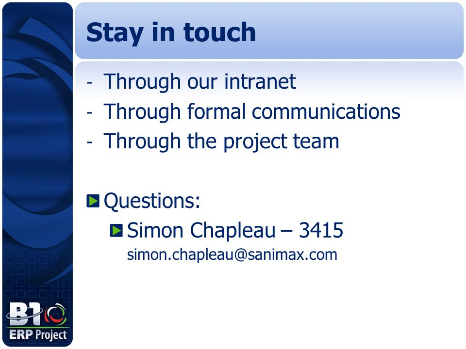 Stay in touch Through our intranet Through formal communications