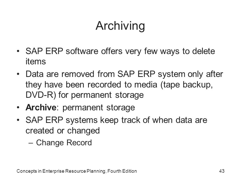Archiving SAP ERP software offers very few ways to delete items