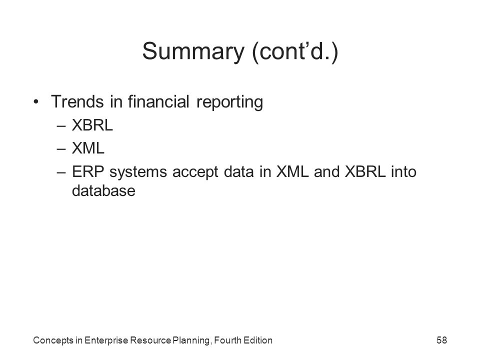 Summary (cont'd.) Trends in financial reporting XBRL XML
