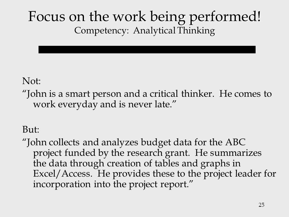 Focus on the work being performed! Competency: Analytical Thinking