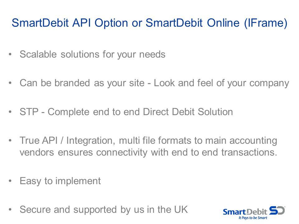 SmartDebit API Option or SmartDebit Online (IFrame)