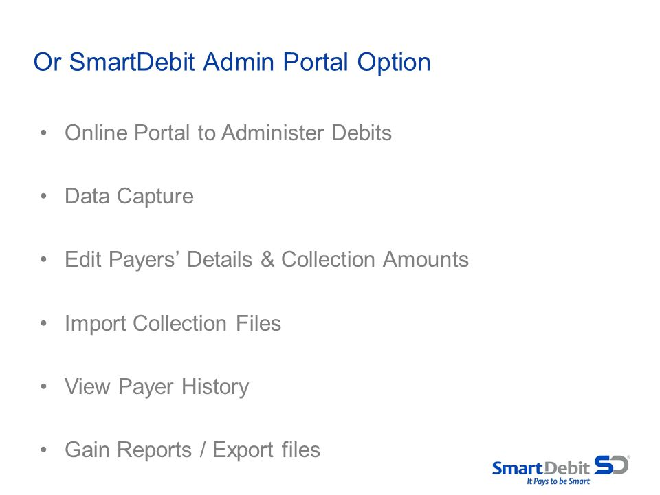 Or SmartDebit Admin Portal Option