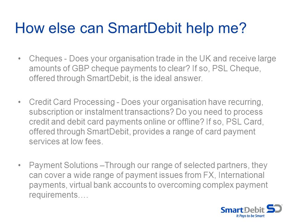 How else can SmartDebit help me