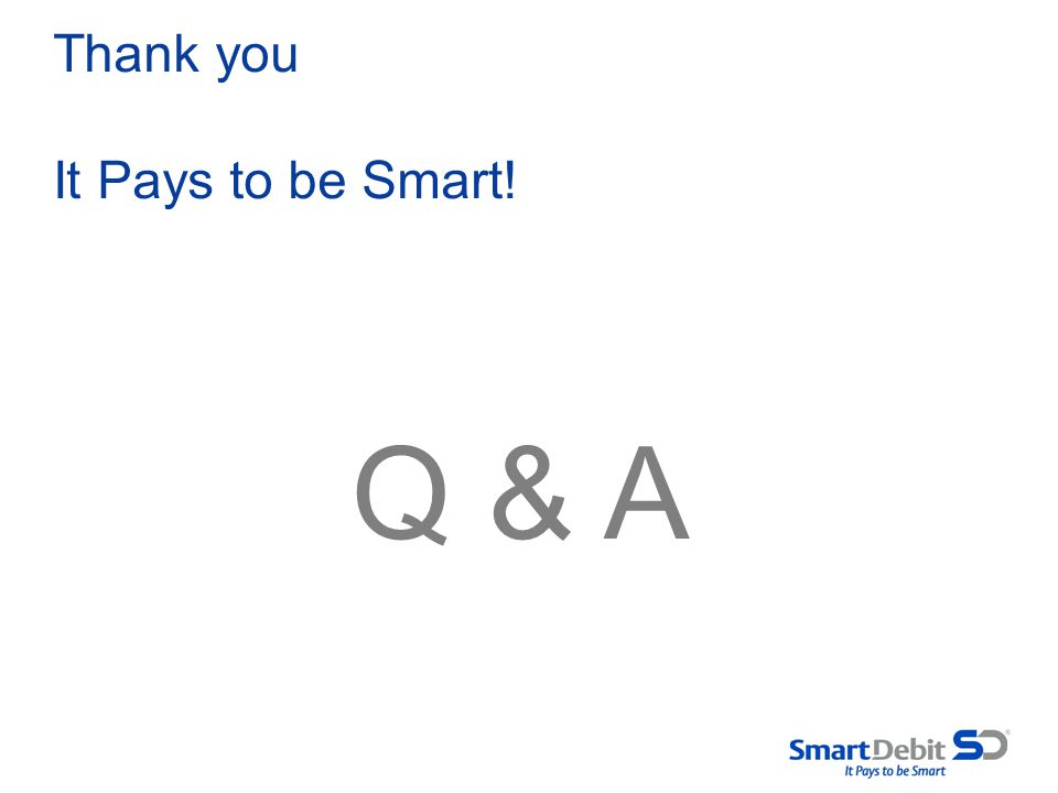 Thank you It Pays to be Smart!