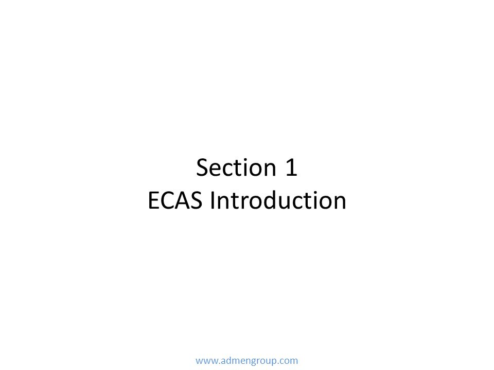 Section 1 ECAS Introduction