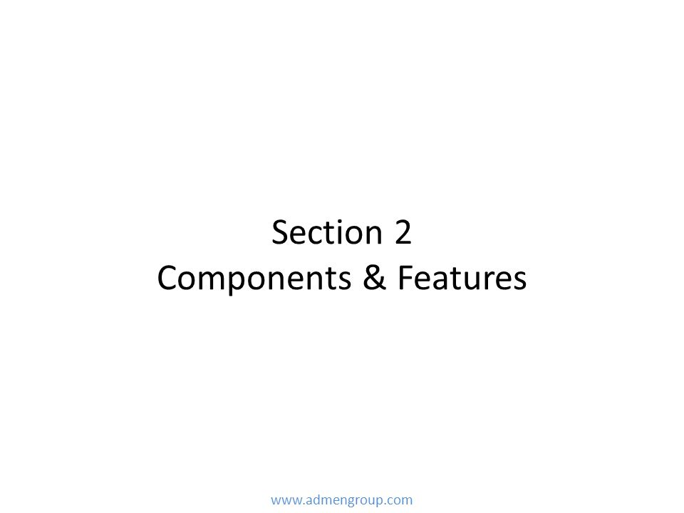 Section 2 Components & Features
