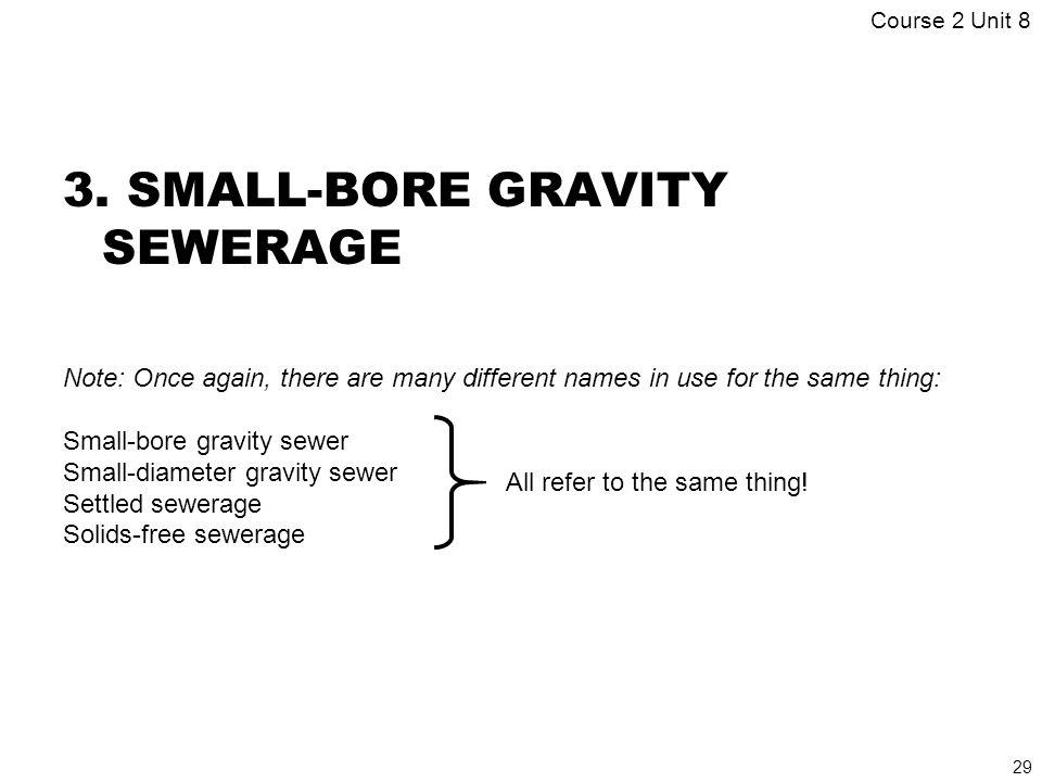 3. SMALL-BORE GRAVITY SEWERAGE