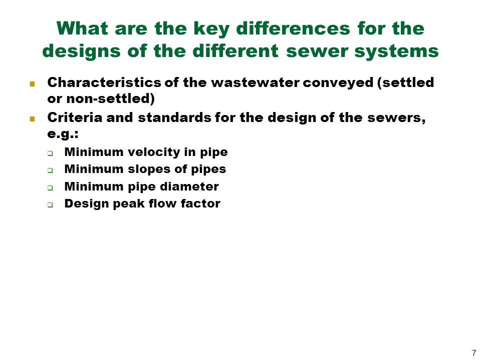 What are the key differences for the designs of the different sewer systems