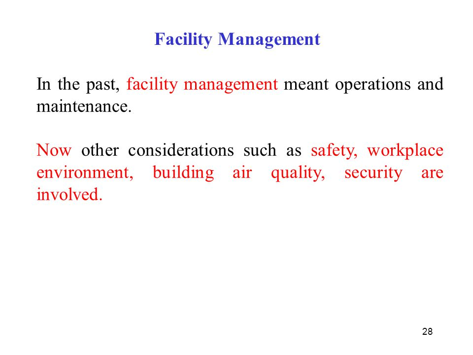 Facility Management In the past, facility management meant operations and maintenance.