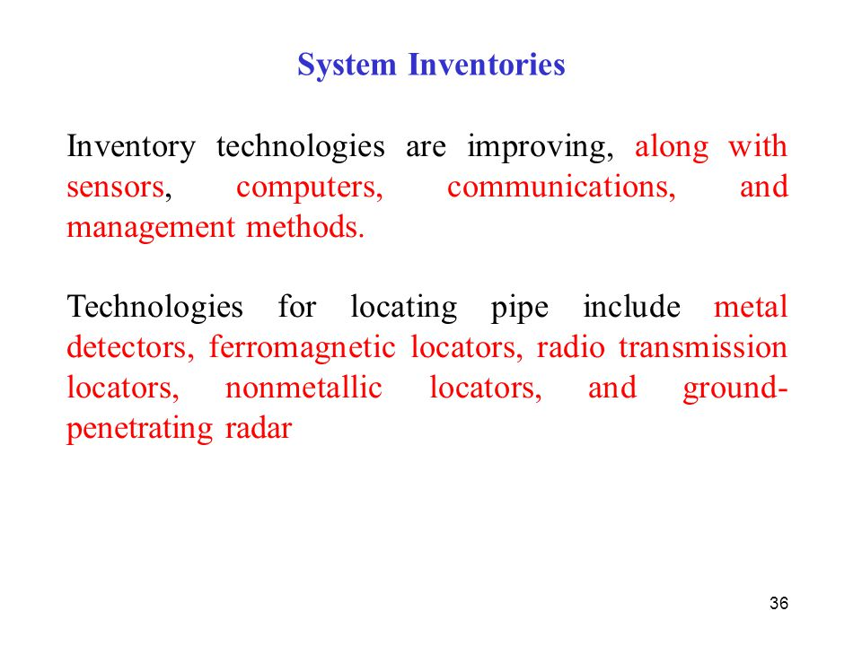 System Inventories Inventory technologies are improving, along with sensors, computers, communications, and management methods.