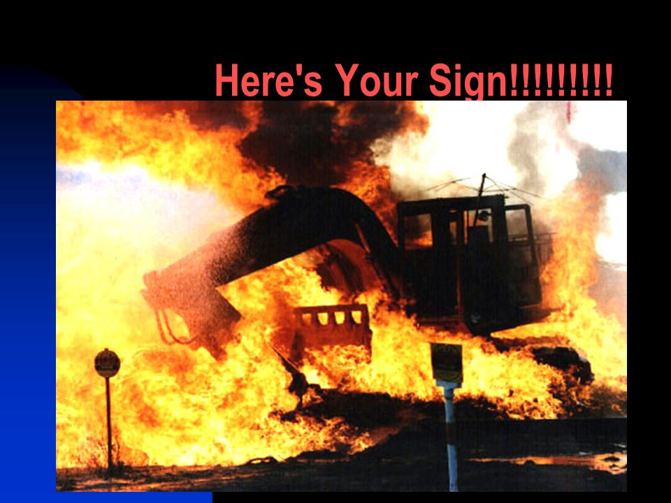 Here s Your Sign!!!!!!!!!