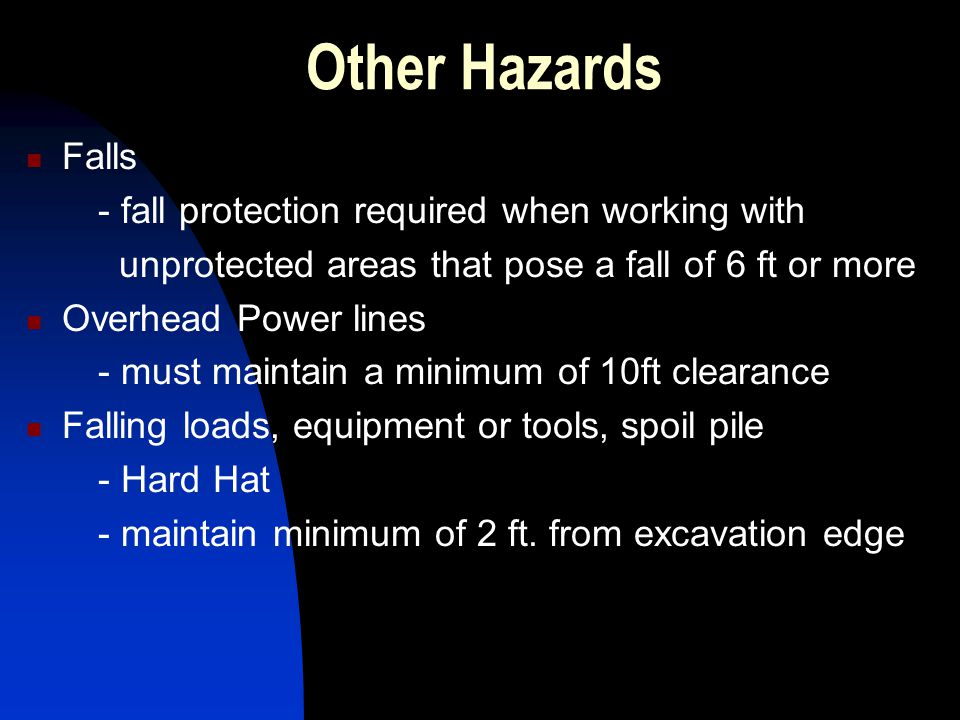 Other Hazards Falls - fall protection required when working with