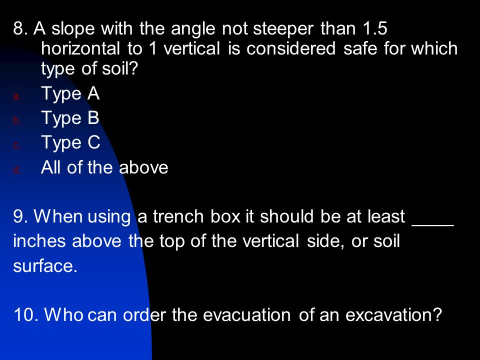8. A slope with the angle not steeper than 1