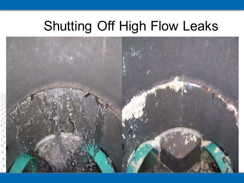 Shutting Off High Flow Leaks